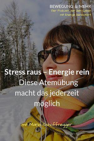 #12 Podcast: Stress raus – Energie rein. Diese Atemübung macht das jederzeit möglich