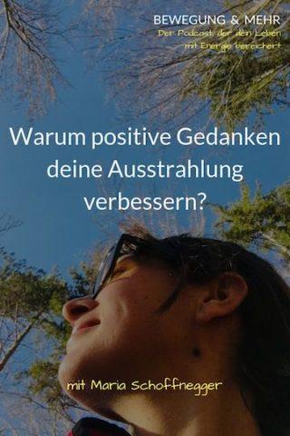 #16 Podcast: Warum positive Gedanken deine Ausstrahlung verbessern?