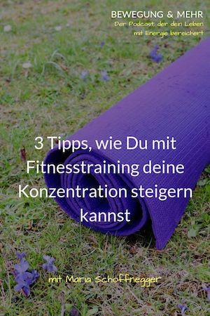 #21 Podcast: 3 Tipps, wie Du mit Fitnesstraining deine Konzentration steigern kannst