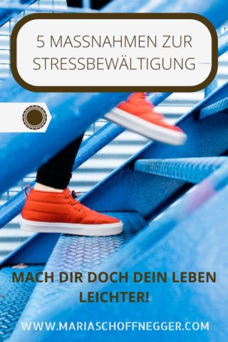 5 Maßnahmen zur Stressbewältigung – mach dir doch dein Leben leichter!