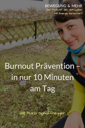#19 Podcast: Burnout Prävention – in nur 10 Minuten am Tag