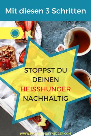 Mit diesen 3 Schritten stoppst Du Deinen Heißhunger nachhaltig