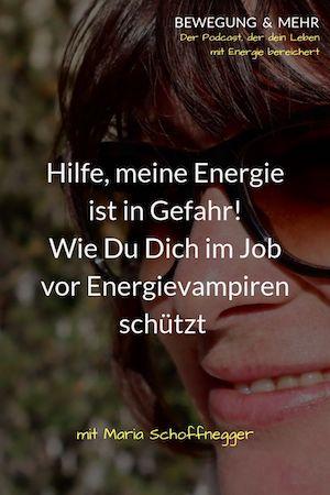 #22 Podcast: Hilfe, meine Energie ist in Gefahr! Wie Du Dich vor Energievampiren schützt