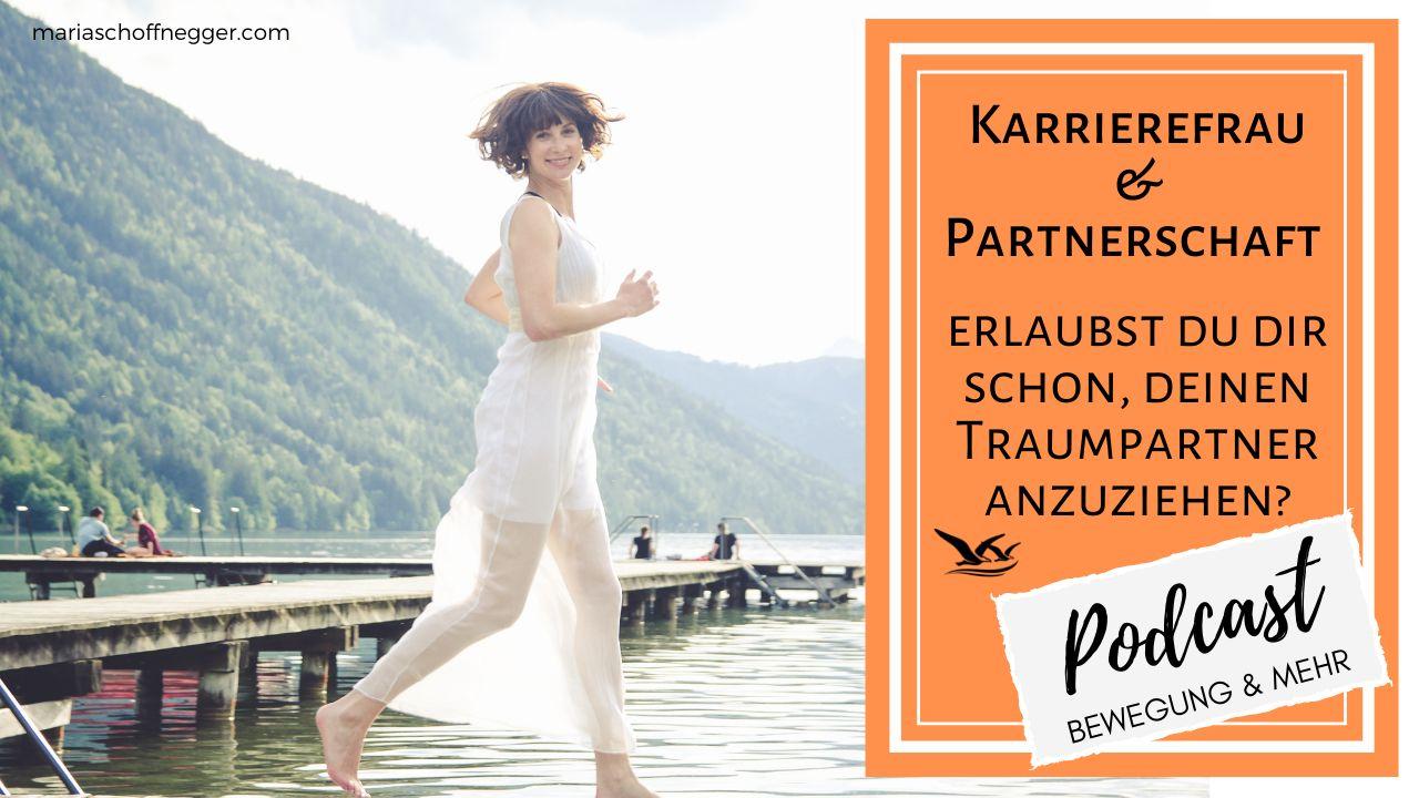 Karrierefrau & Partnerschaft - erlaubst du dir schon, deinen Traumpartner anzuziehen?