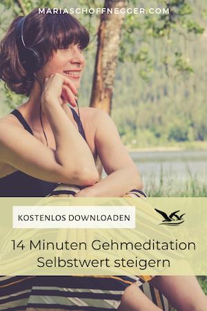 Kostenlose Gehmeditation - Selbstwert steigern