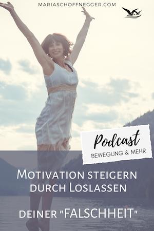 """Motivation steigern durch Loslassen deiner """"Falschheit"""""""