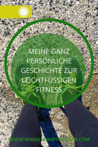 Meine ganz persönliche Geschichte zur leichtfüßigen Fitness
