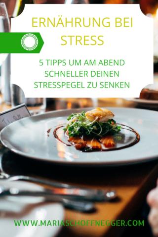 Ernährung bei Stress: 5 Tipps um am Abend schneller deinen Stresspegel zu senken