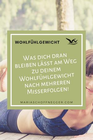 Was dich dran bleiben lässt am Weg zu deinem Wohlfühlgewicht nach mehreren Misserfolgen!