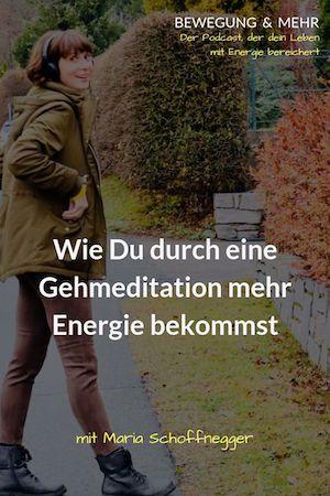 #04 Podcast: Wie Du durch eine Gehmeditation mehr Energie bekommst