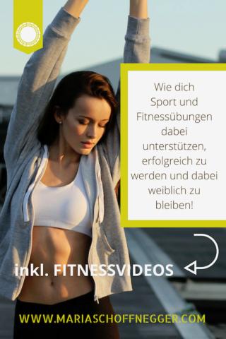 Wie dich Sport und Fitnessübungen dabei unterstützen, erfolgreich zu werden und dabei weiblich zu bleiben!